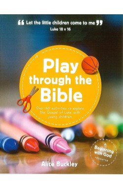 Play Through the Bible - Explore the Gospel of Luke with Young Children