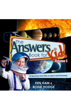 The Answers Book for Kids, Vol 5 - 20 Questions from Kids on Space and Astronomy