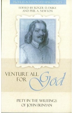 Venture all for God - Piety in the Writings of John Bunyan