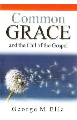 Common Grace and the Call of the Gospel