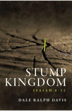 Stump Kingdom - Isaiah 6-12