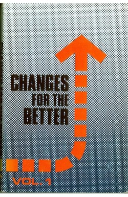 Changes for the Better Vol 1