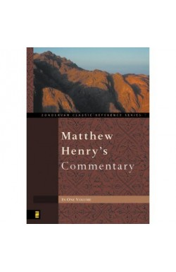 Matthew Henry's Commentary in 1 Volume (Lightly Abridged)