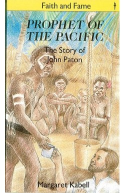 Prophet of the Pacific - John Paton