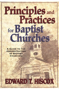Principles and Practices for Baptist Churches