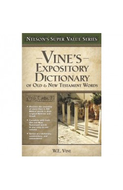 Expository Dictionary of Old and New Testament Words