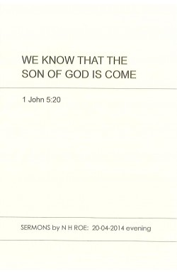 We Know that the Son of God is Come