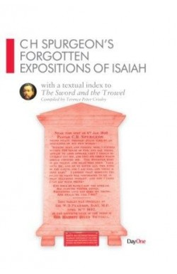 C H Spurgeon's Forgotten Expositions of Isaiah