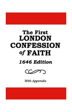 The First London Confession of Faith