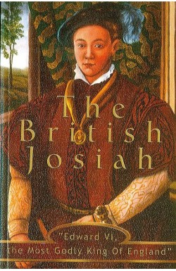 The British Josiah. Edward VI