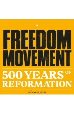 Freedom Movement - 500 Years of Reformation