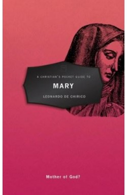 A Christian's Pocket Guide to Mary