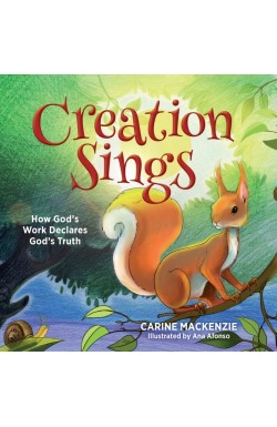 Creation Sings - How God's Work Declares God's Truth