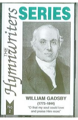 The Hymnwriters Series - William Gadsby (tape)