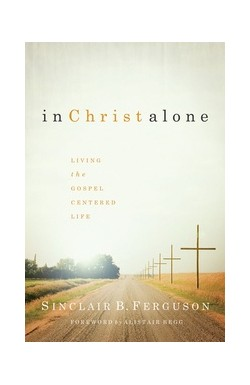 In Christ Alone - Living the Gospel Centred Life