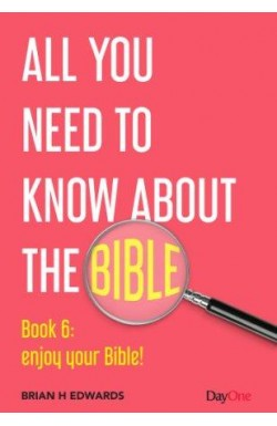 All you need to know about the Bible: Enjoy your Bible!