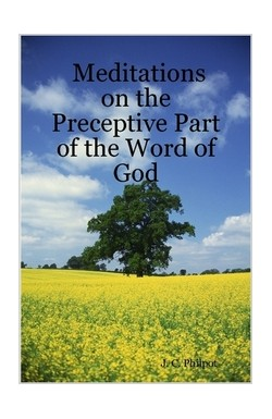 Meditations on the Preceptive Part of the Word of God