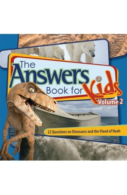 The Answers Book for Kids, Vol 2 - 22 Questions from Kids on Dinosaurs and the Flood of Noah