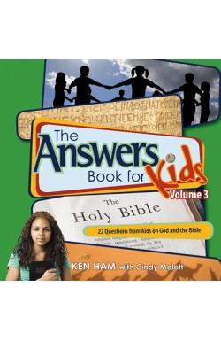 The Answers Book for Kids Vol 3 - 22 Questions from Kids on God and the Bible