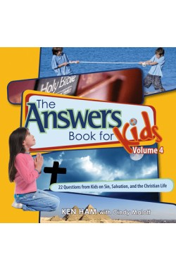 The Answers Book for Kids Vol 4 - 22 Questions from Kids on Sin, Salvation and the Christian Life
