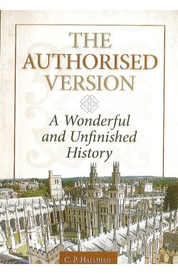 The Authorised Version - A Wonderful & Unfinished History