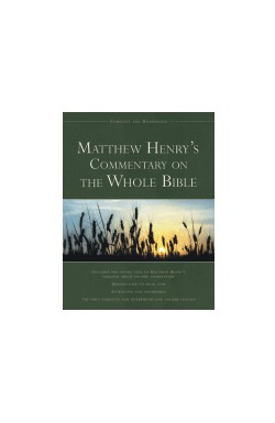 Matthew Henry's Commentary on the Whole Bible (Unabridged)