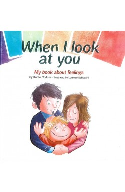When I Look at You - My book about Feelings