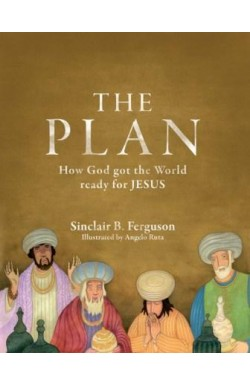 The Plan - How God got the world ready for Jesus