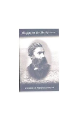 Mighty in the Scriptures. A Memoir of Adolph Saphir