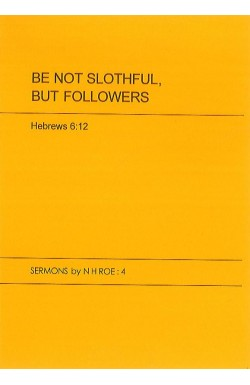 Be Not Slothful, But Followers