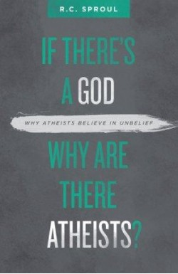 If There's A God, Why Are There Atheists?