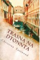 Trasna na Dtonna: A Tale of Three Cities