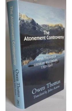 Atonement Controversy in Welsh Theological Literature and Debate, 1707-1841