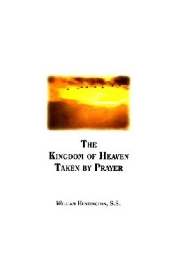 Kingdom of Heaven Taken by Prayer
