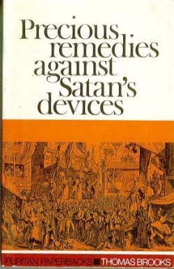 Precious Remedies Againt Satan's Devices