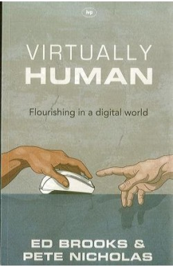Virtually Human: Flourishing in a Digital World