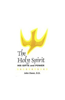 The Holy Spirit - His Gifts and Power
