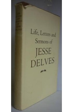 Life, Letters and Sermons of Jesse Delves