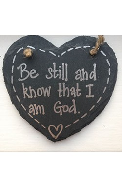 Be Still and Know that I am God - Hanging Slate Heart