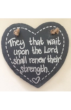They that wait upon the Lord shall renew their strength - Hanging Slate Heart