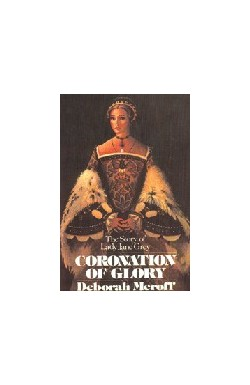 Coronation of Glory (Story of Lady Jane Grey)