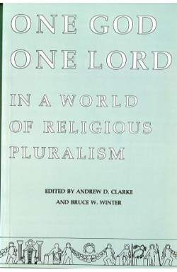 One God One Lord in a World of Religious Pluralism