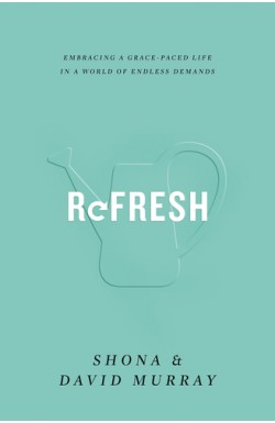 Refresh - Embracing a Grace-Paced Life in a World of Endless Demands