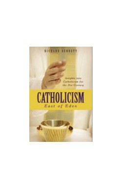 Catholicism: East of Eden - Insights into Catholicism for the 21st Century