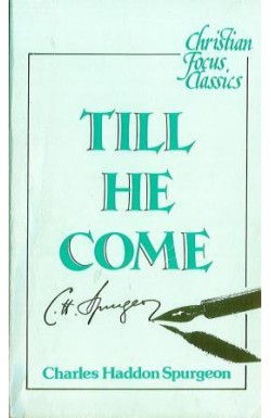 """""""Till He Come"""""""