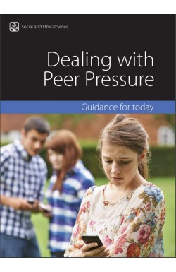 Dealing with Peer Pressure - Guidance for Today