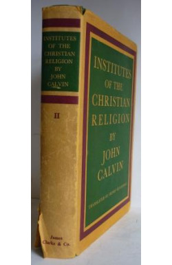 Institutes of the Christian Religion (Vol. 2, of 2)