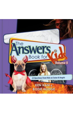 The Answers Book for Kids Vol 8 - 22 Questions on Satan and Angels