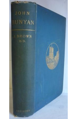 John Bunyan, His Life, Times and Work