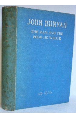 John Bunyan: The Man and the Book He Wrote